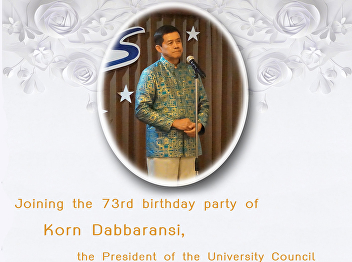 Joining the 73rd birthday party of Korn Dabbaransi, the President of the University Council